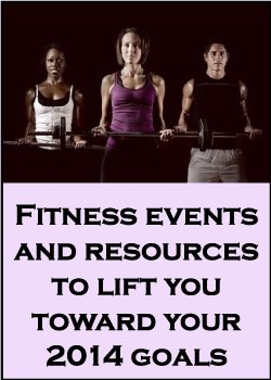 Fitness Events and Resources to Live You Toward Your 2014 Goals